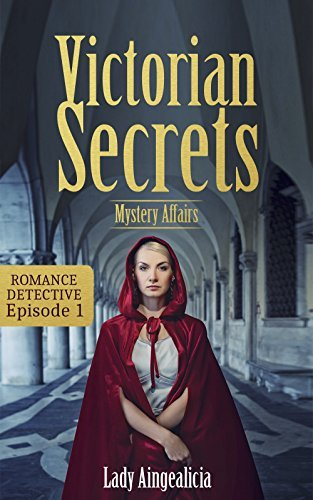 Victorian Secrets: Mystery Affairs - 1  by  Lady Aingealicia