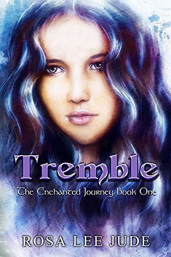 Tremble: The Enchanted Journey Book One Rosa Lee Jude