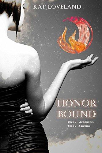 Honor Bound Awakenings and Sacrifices Kat Loveland