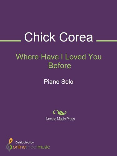 Where Have I Loved You Before  by  Chick Corea