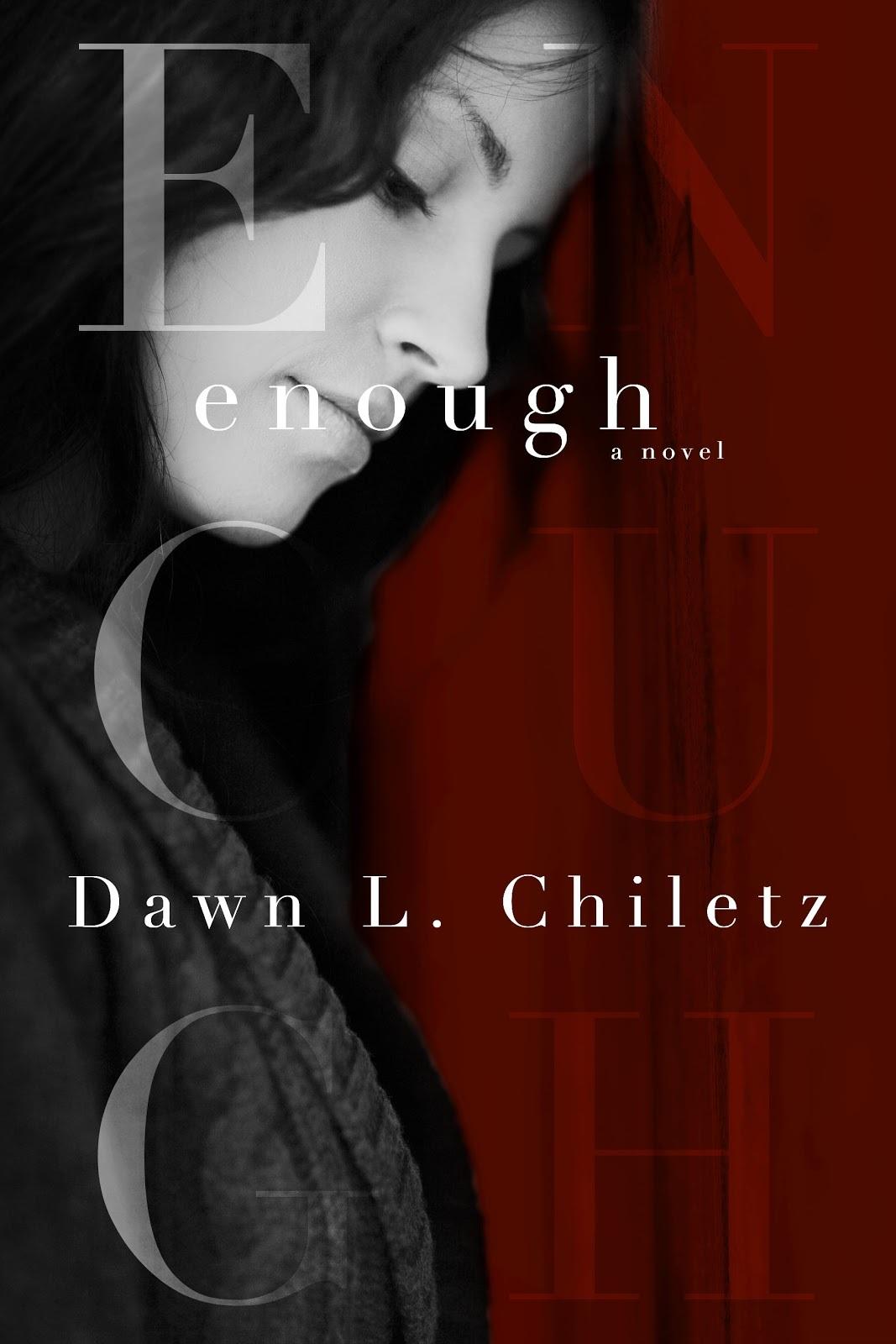 Enough: A Novel Dawn L. Chiletz