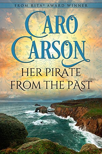Her Pirate from the Past: A Time Travel Romance Novella Caro Carson