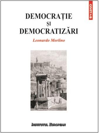 Democrație și democratizări  by  Leonardo Morlino