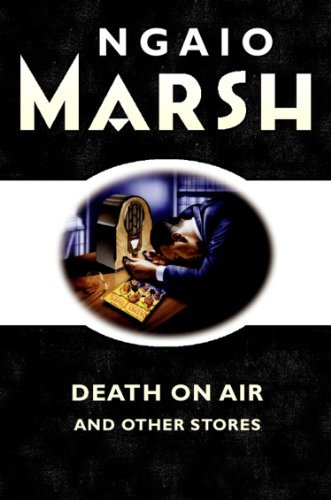 Death on the Air: and other stories Ngaio Marsh