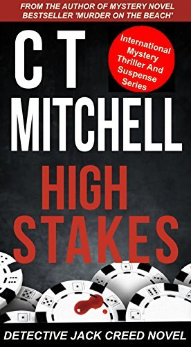 High Stakes: A Detective Jack Creed Novel (International Mystery Thriller And Suspense Series Book 5) C.T.  Mitchell