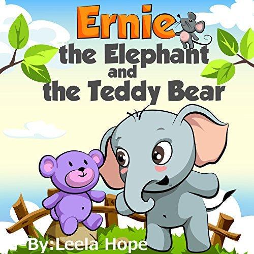 Ernie the Elephant and the Teddy Bear  by  Leela Hope