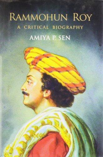 Rammohun Roy: A Critical Biography  by  Amiya P. Sen