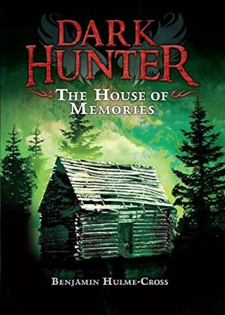 The House of Memories Benjamin Hulme-Cross