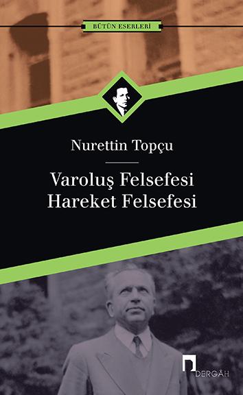 Varoluş Felsefesi Hareket Felsefesi  by  Nurettin Topçu