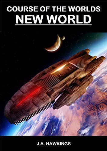 New World (Course of the Worlds Book 2)  by  J.A. Hawkings