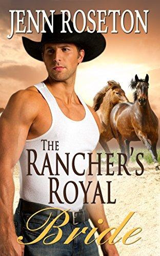 The Ranchers Royal Bride (Billionaire Brothers #4) Jenn Roseton