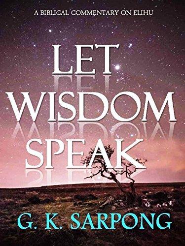 Let Wisdom Speak  by  G.K. Sarpong