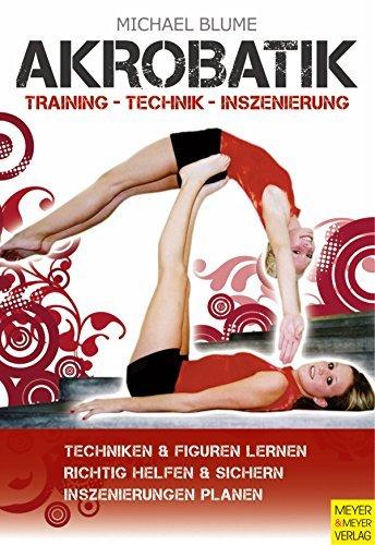Akrobatik: Training - Technik - Inszenierung  by  Michael Blume