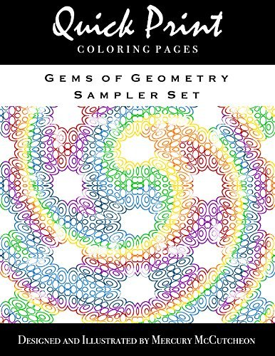 Gems of Geometry Sampler Set: Quick Print Coloring Pages: Sampler Series  by  Mercury McCutcheon