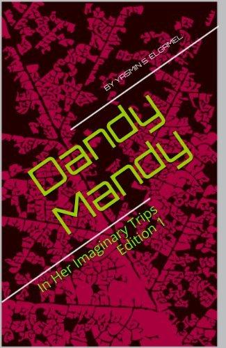 Dandy Mandy: In Her Imaginary Trips Edition 1  by  Yasmin S. Elgamel