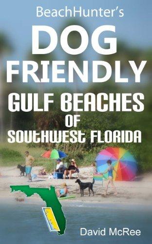 BeachHunters Dog-Friendly Gulf Beaches of Southwest Florida  by  David McRee