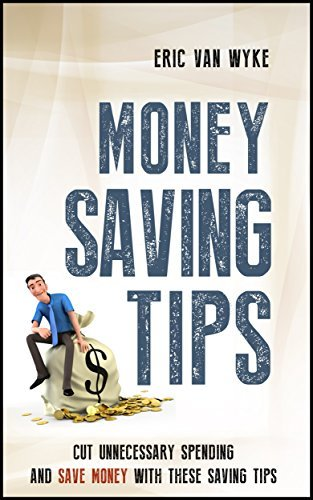 Money Saving Tips: Live The Debt Free Lifestyle With These Money Saving Tips Eric Van Wyke