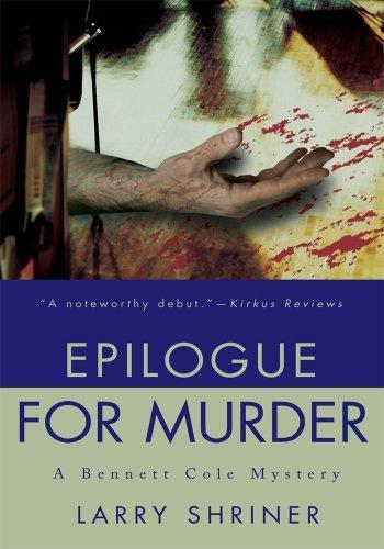 Epilogue For Murder: A Bennett Cole Mystery Larry Shriner