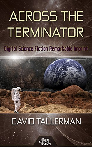 Across the Terminator: Digital Science Fiction Remarkable Imprint Michael  Wills