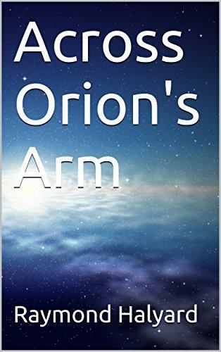 Across Orions Arm  by  Raymond Halyard