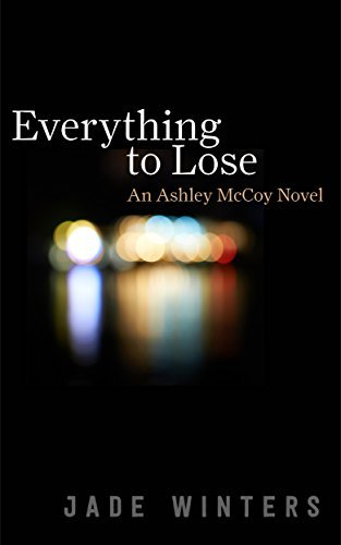 Everything To Lose (Ashley McCoy #2) Jade Winters
