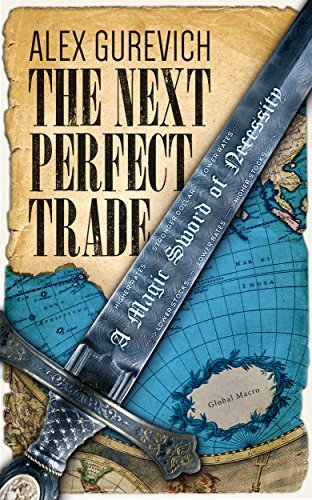 The Next Perfect Trade: A Magic Sword of Necessity  by  Alex Gurevich