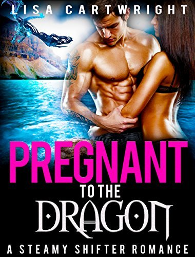Pregnant To The Dragon  by  Lisa Cartwright