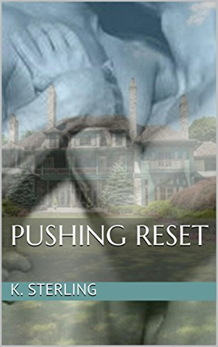 Pushing Reset  by  K. Sterling