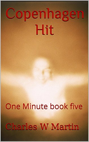 Copenhagen Hit: One Minute book five  by  Charles W Martin