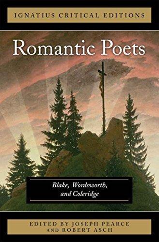 The Romantic Poets Blake, Wordsworth and Coleridge^Ignatius Critical Editions William Blake