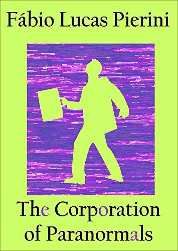 The Corporation of Paranormals Fábio Lucas Pierini