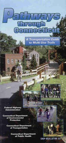 Pathways Through Connecticut: A Guide to Multi Use Trails in Connecticut Connecticut Department of Environmental Protection