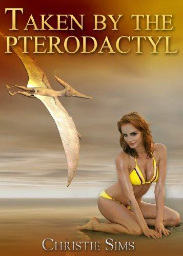 Taken the Pterodactyl (Dinosaur Erotica) by Christie Sims