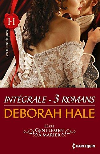 Gentlemen à marier : lintégrale de la série  by  Deborah Hale