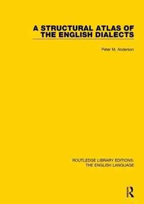 A Structural Atlas of the English Dialects Peter Anderson