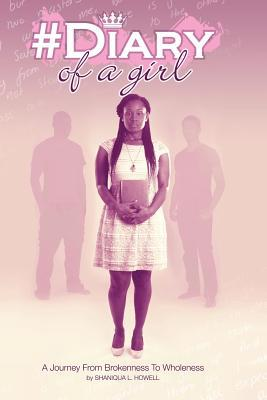 #Diary of a Girl Shaniqua L Howell