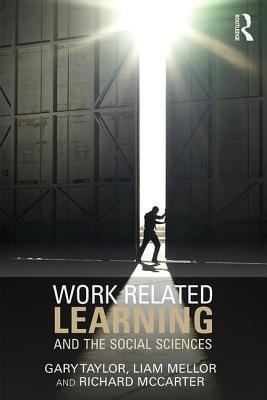 Work-Related Learning and the Social Sciences Gary Taylor