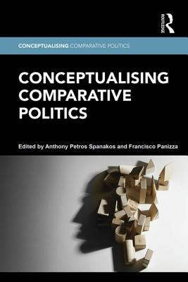 Conceptualising Comparative Politics  by  Anthony Peter Spanakos
