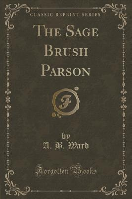 The Sage Brush Parson  by  A.B. Ward