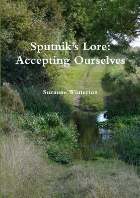 Sputniks Lore: Accepting Ourselves Suzanne Winterton