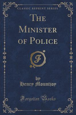 The Minister of Police Henry Mountjoy