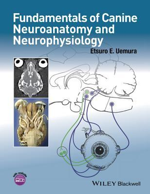 Fundamentals of Canine Neuroanatomy and Neurophysiology Etsuro Uemura