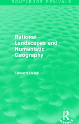 Rational Landscapes and Humanistic Geography Edward Relph