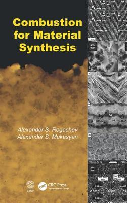 Combustion for Material Synthesis  by  Alexander S. Rogachev