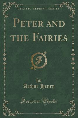 Peter and the Fairies  by  Arthur Henry