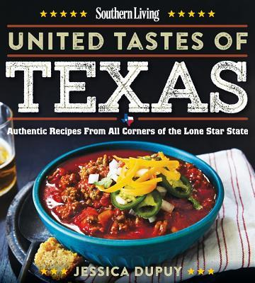 United Tastes of Texas: A Culinary Tour of the Lone Star State  by  Jessica Dupuy