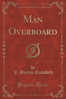 Man Overboard F. Marion Crawford