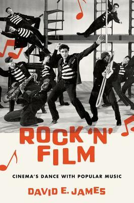 Rock n Film: Cinemas Dance with Popular Music  by  David E James