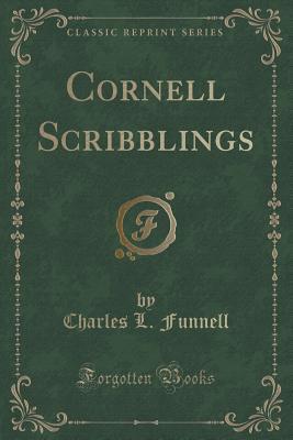 Cornell Scribblings Charles L Funnell