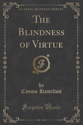 The Blindness of Virtue  by  Cosmo Hamilton